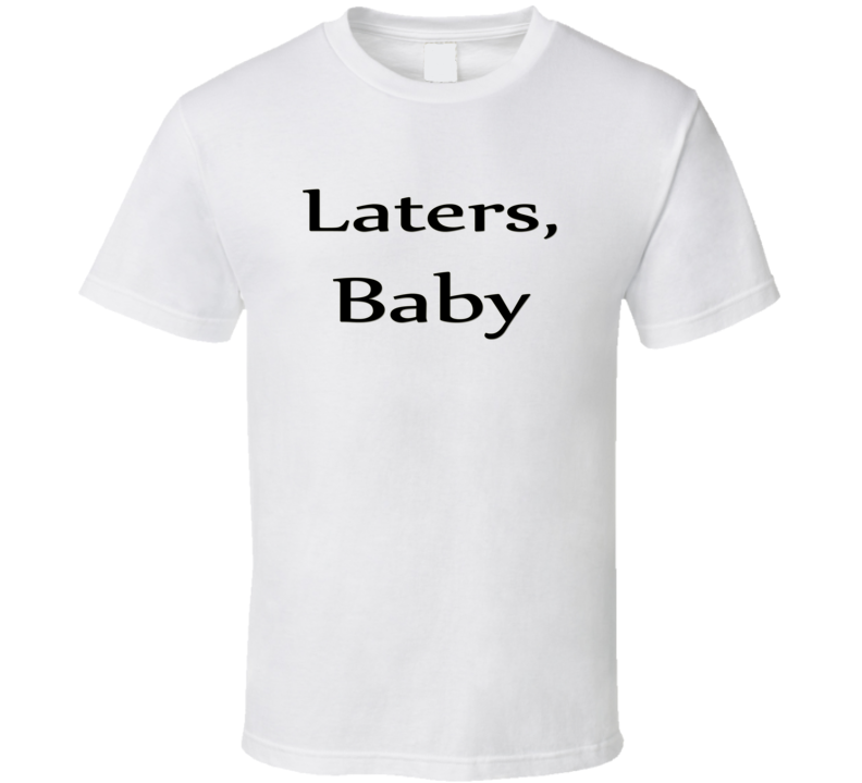 Laters Baby 50 Shades Of Grey T Shirt