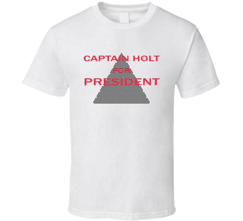 Captain Holt For President Brooklyn 99 Fan T Shirt