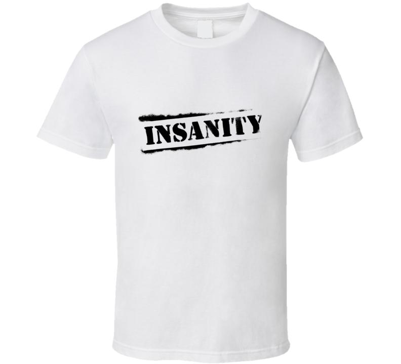Insanity Workout Fan T Shirt