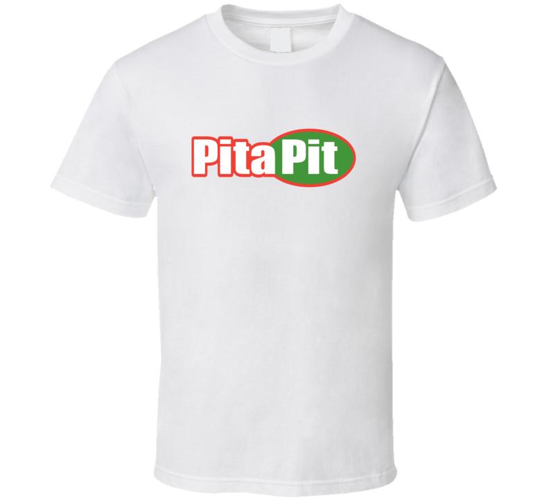 Pita Pit Fan T Shirt