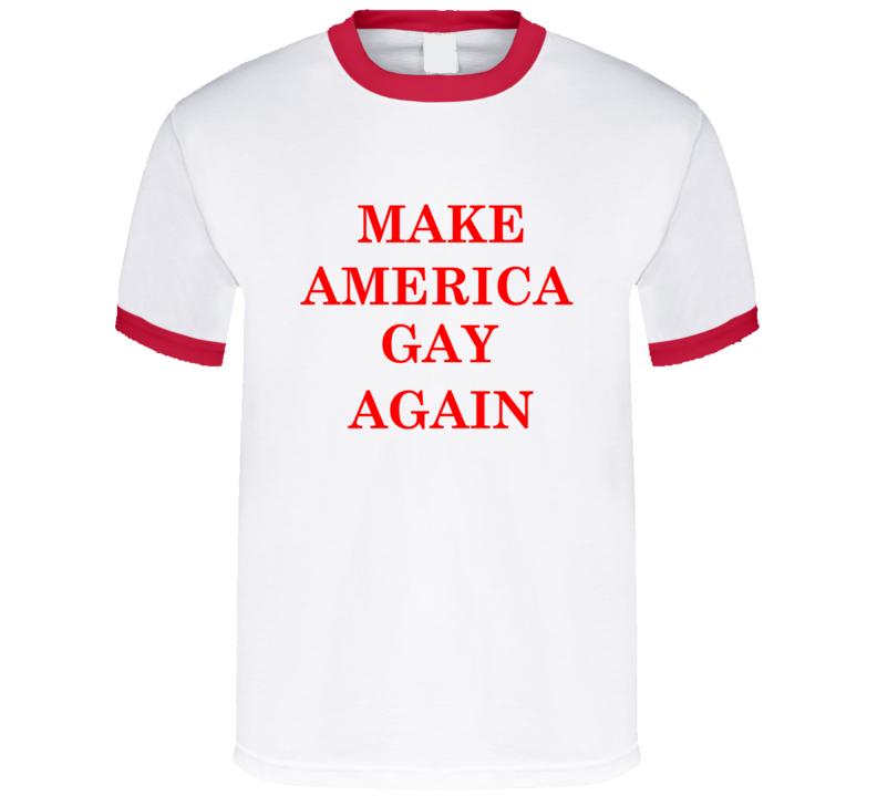 Make America Gay Again T Shirt