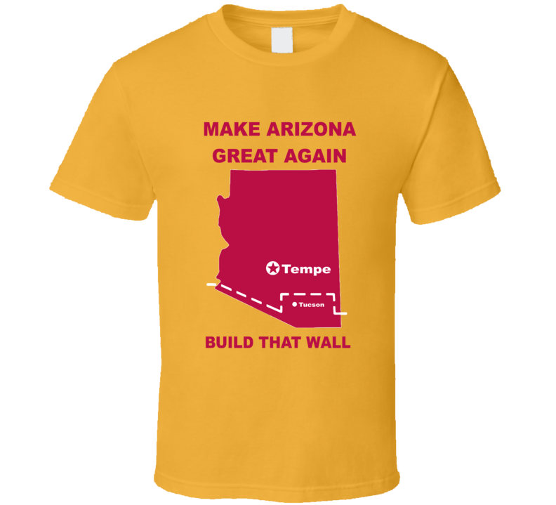 Make Arizona Great Again Build That Way Duel In The Desert T Shirt