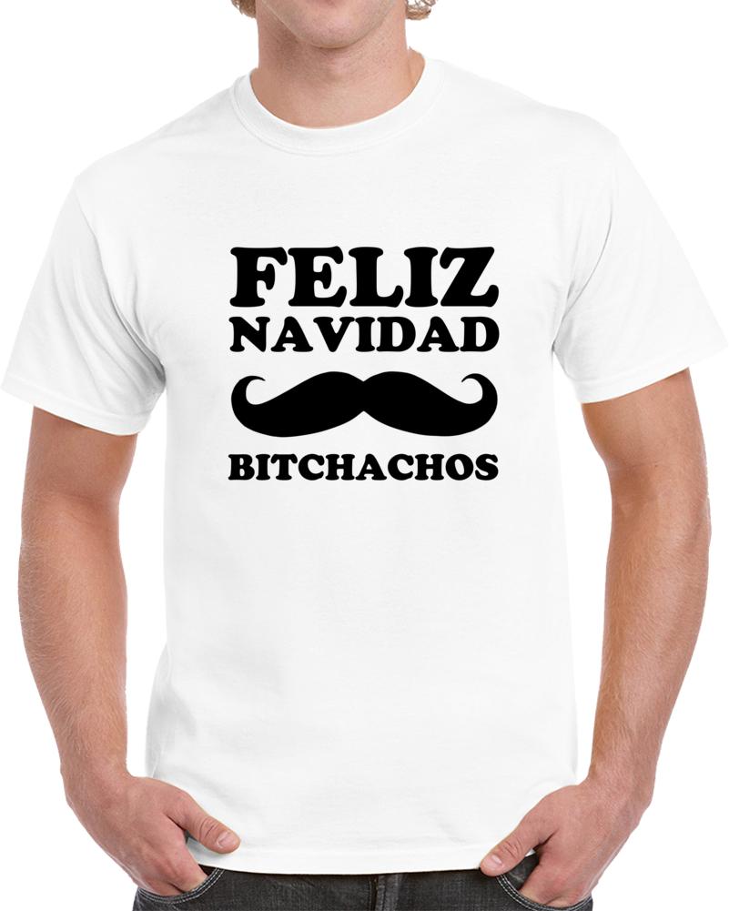Feliz Navidad Bitchachos Clever Christmas Holiday Shirt