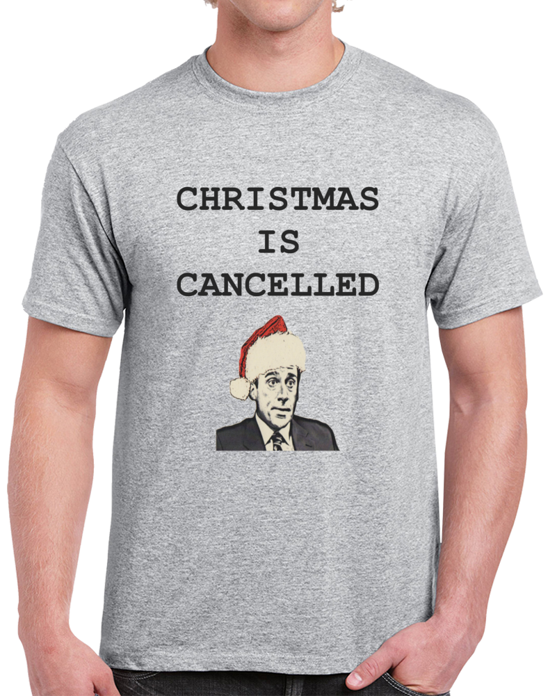 Christmas Is Cancelled Clever Michael Scott The Office Shirt