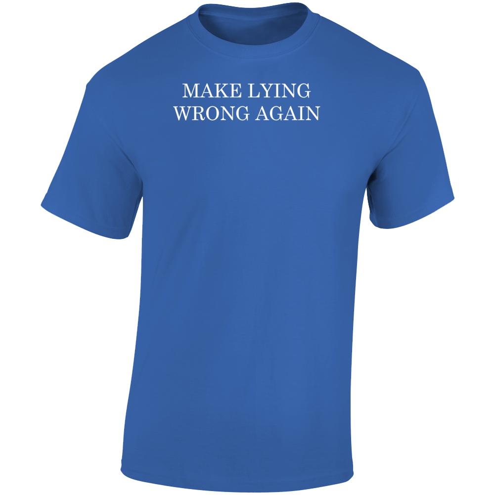 Make Lying Wrong Again Funny Democratic Election T Shirt