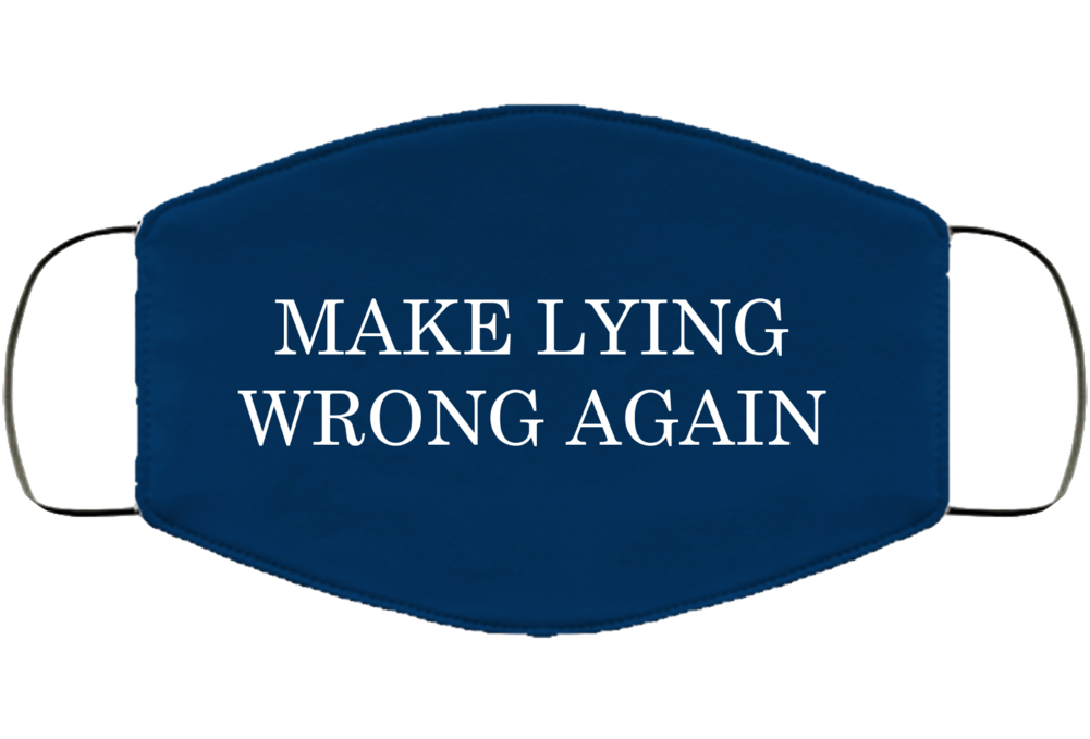 Make Lying Wrong Again Funny Democratic Election Face Mask Cover