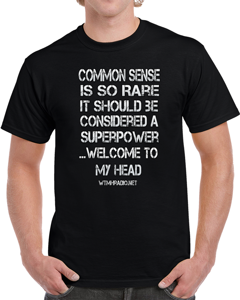 Common Sense Is A Superpower T-shirt