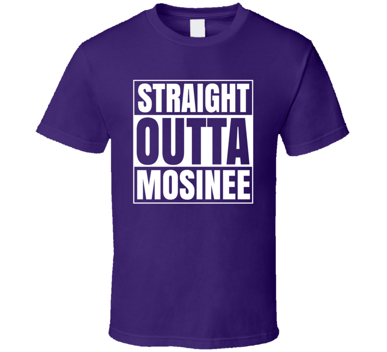 Staright Outta Mosinee Shirt