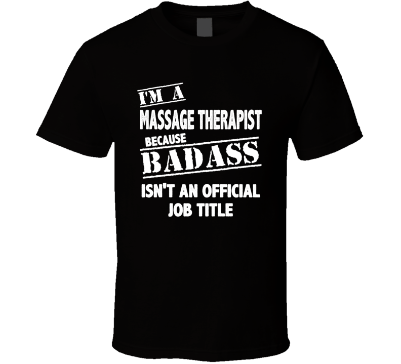 I'm A Massage Therapist T Shirt