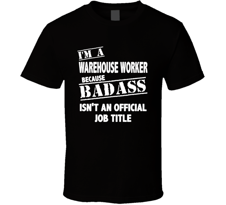 I'm A Warehouse Worker T Shirt