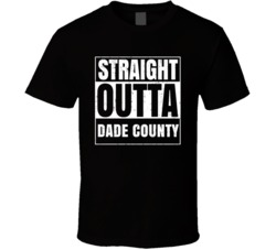 Straight Outta Dade County High School Funny Compton Parody T Shirt