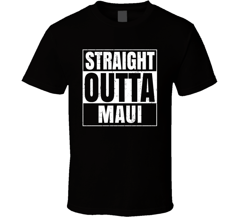 Straight Outta Maui High School Funny Compton Parody T Shirt