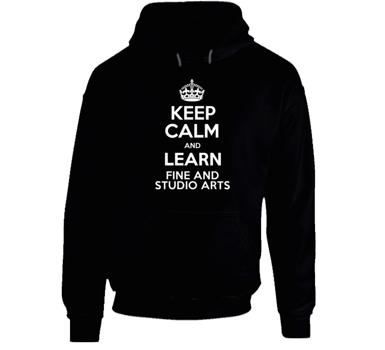 Keep Calm And Learn Fine And Studio Arts School Subject Hooded Pullover