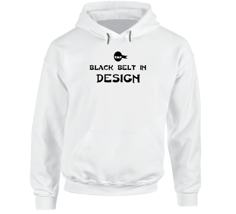Black Belt In Design School Subject Hooded Pullover