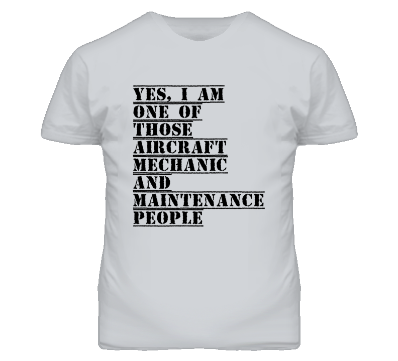 One Of Those Aircraft Mechanic And Maintenance People T Shirt