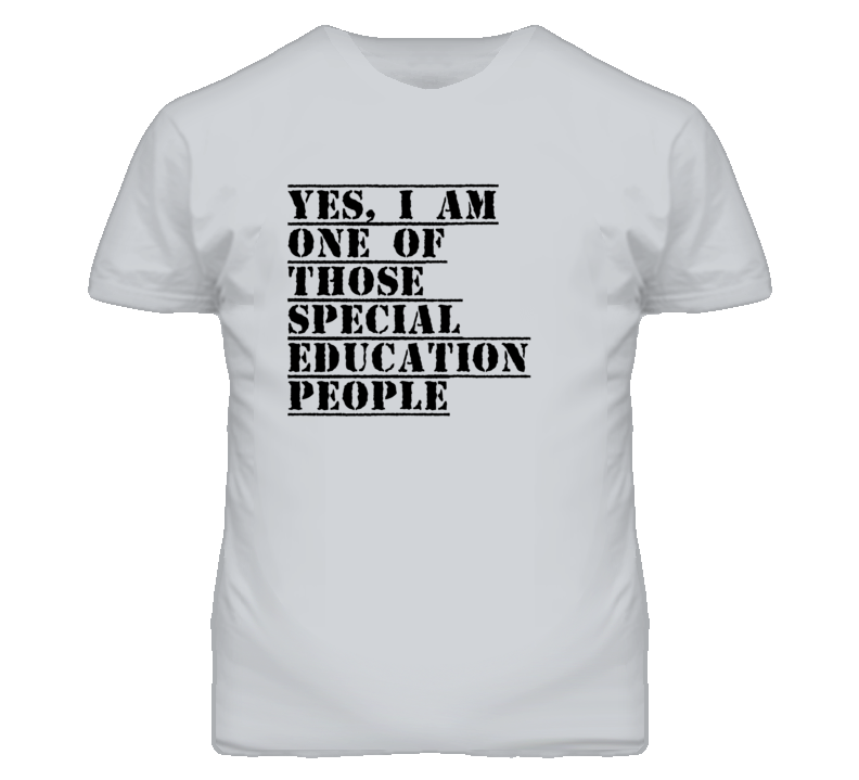 One Of Those Special Education People T Shirt