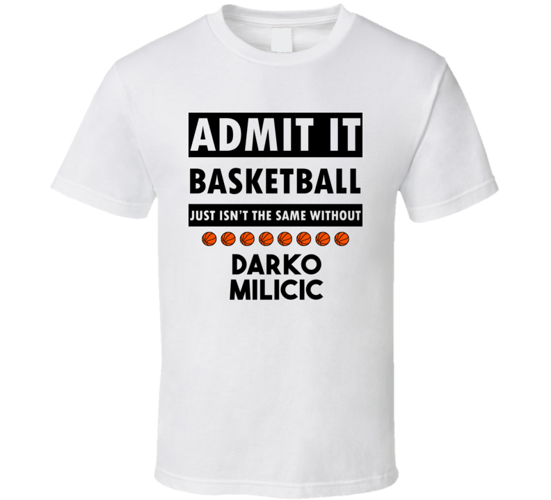Darko Milicic Basketball Isnt The Same Without T shirt
