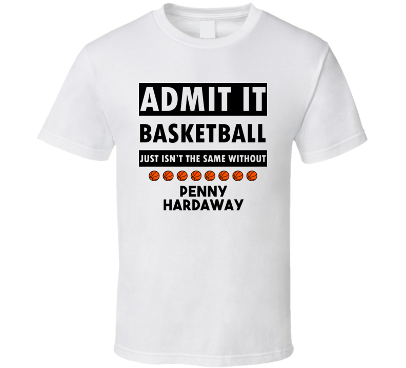 Penny Hardaway Basketball Isnt The Same Without T shirt