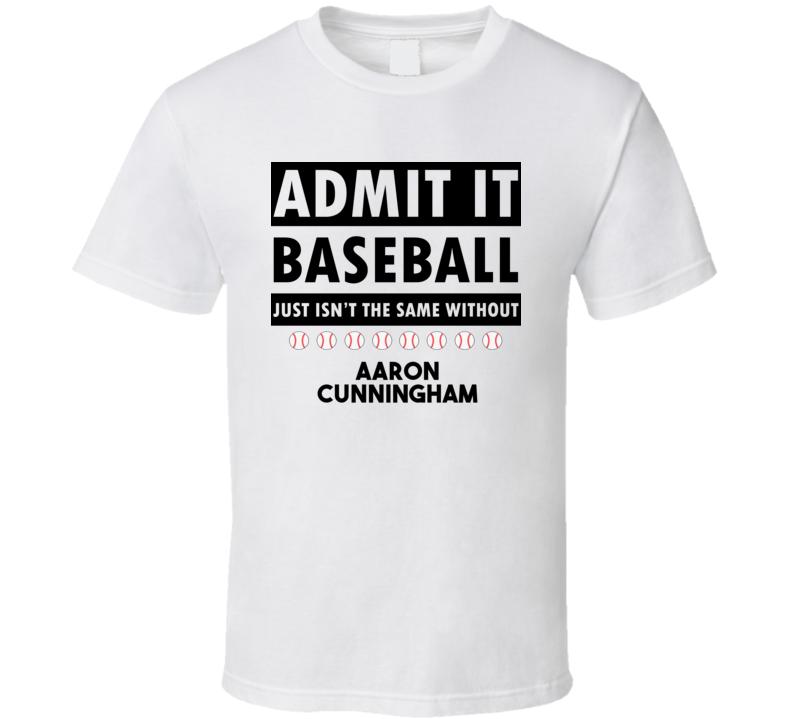 AARON CUNNINGHAM Baseball Isnt The Same T shirt