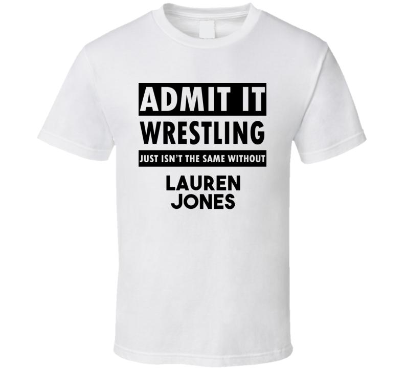 Lauren Jones Life Isnt The Same Without T shirt