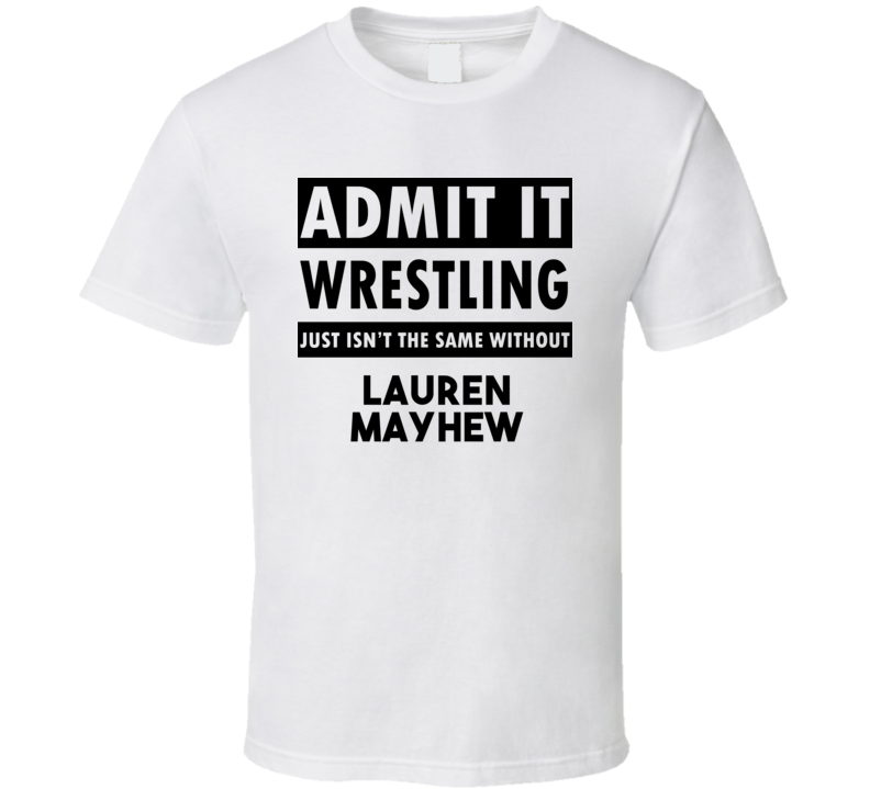 Lauren Mayhew Life Isnt The Same Without T shirt