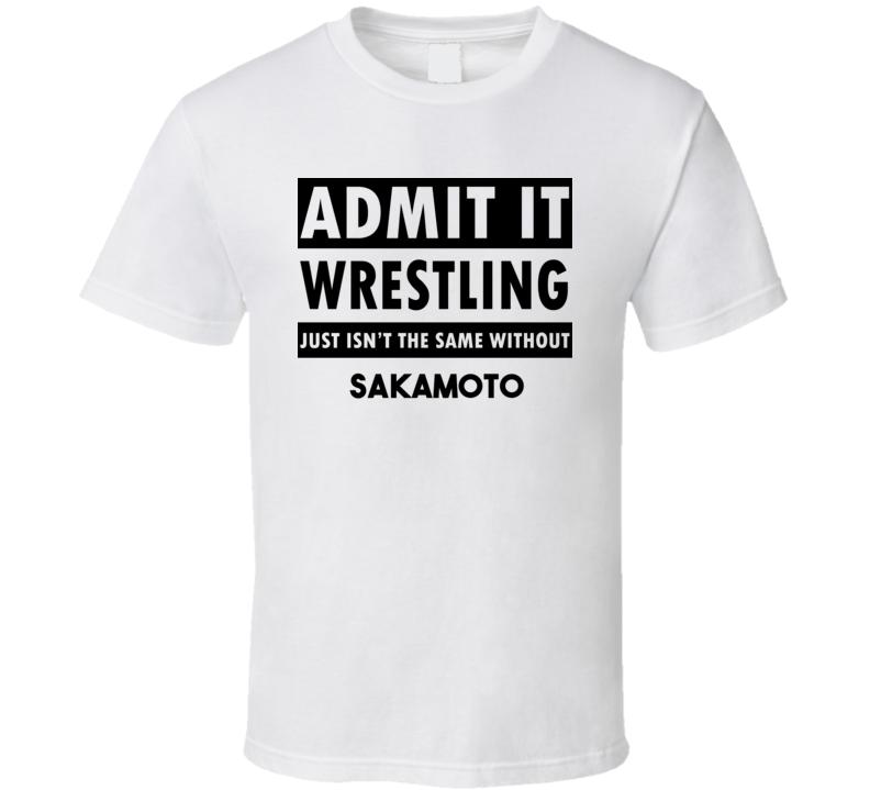 Sakamoto Life Isnt The Same Without T shirt