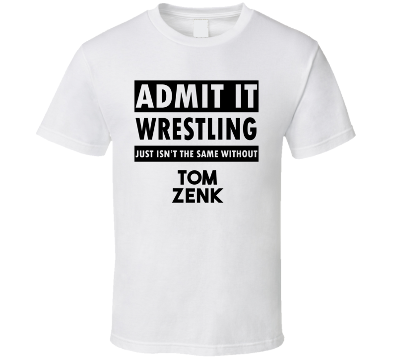 Tom Zenk Life Isnt The Same Without T shirt