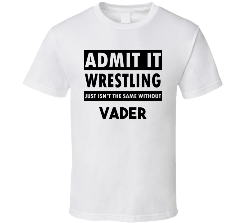 Vader Life Isnt The Same Without T shirt
