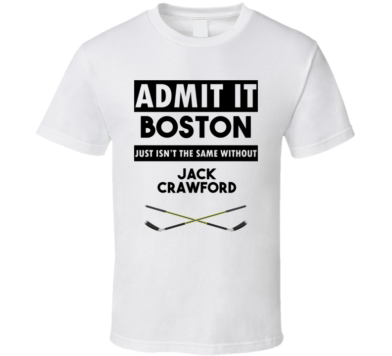 Boston Isnt The Same Without Jack Crawford T shirt