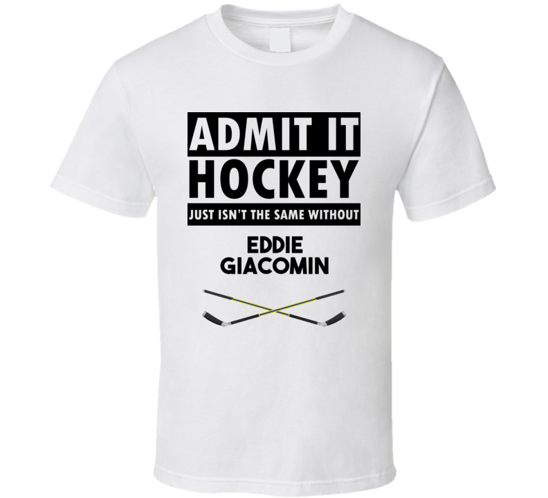 Eddie Giacomin Hockey Isnt The Same Without T shirt