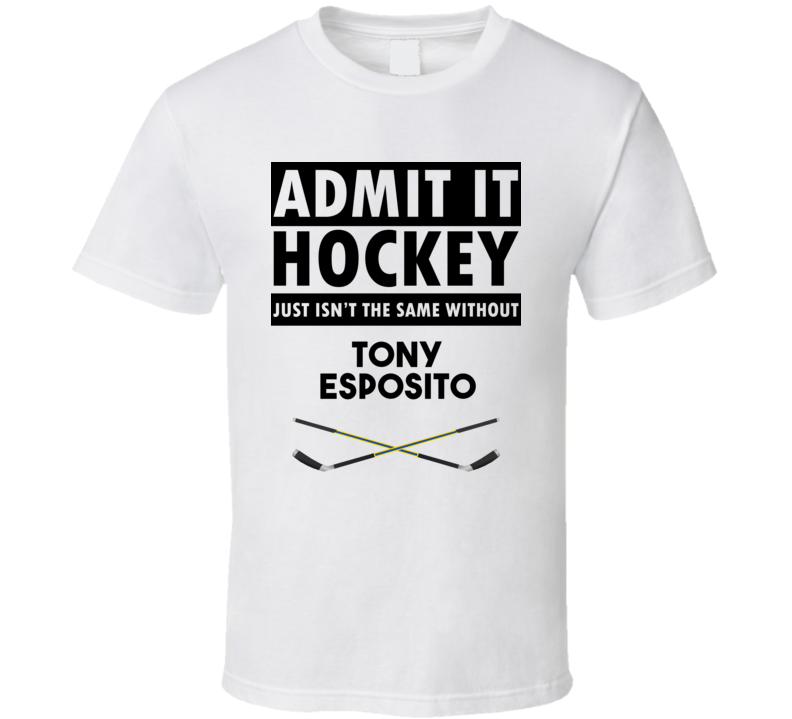 Tony Esposito Hockey Isnt The Same Without T shirt