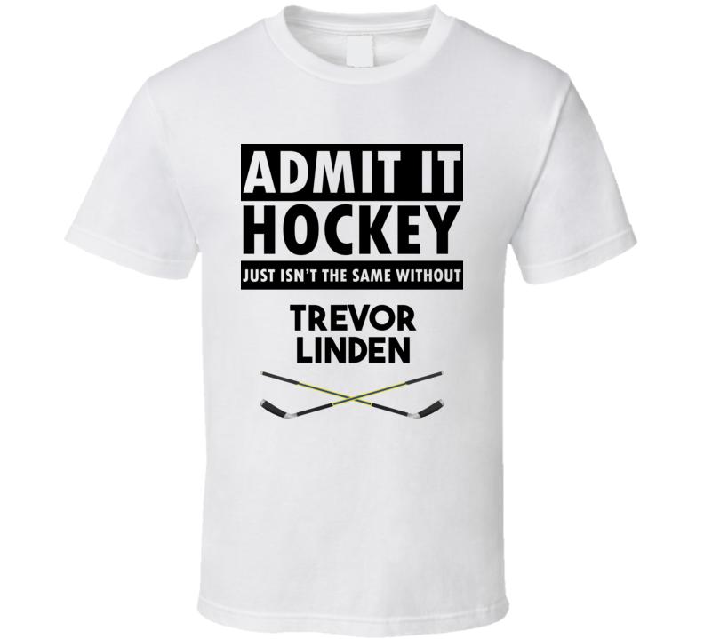 Trevor Linden Hockey Isnt The Same Without T shirt