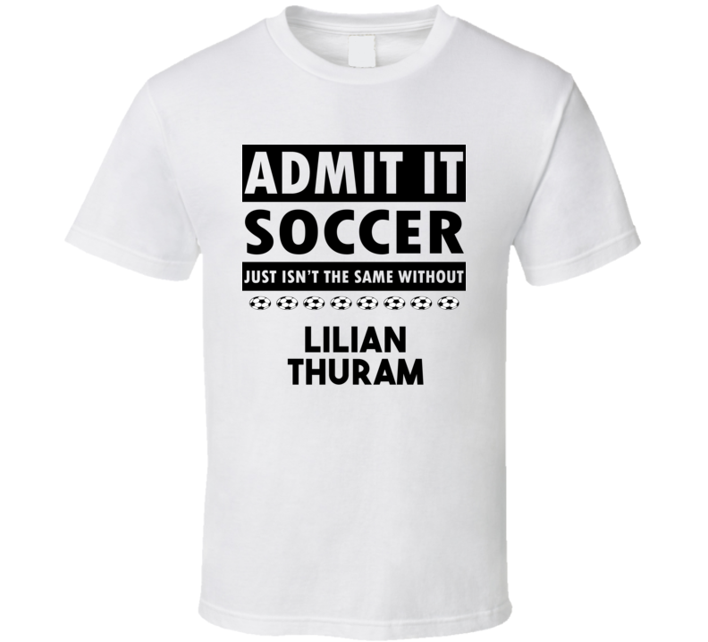 Lilian Thuram Soccer Isnt The Same Without T shirt