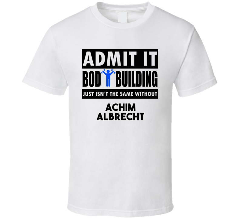 Achim Albrecht Life Isnt The Same Without T shirt