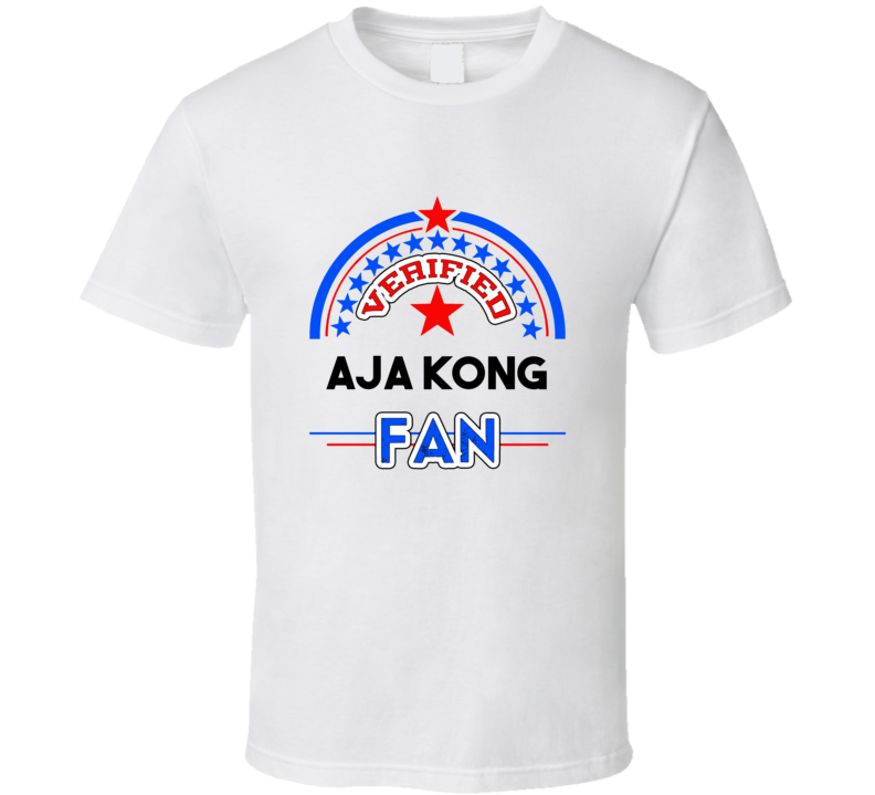 Aja Kong Verified Fan T shirt