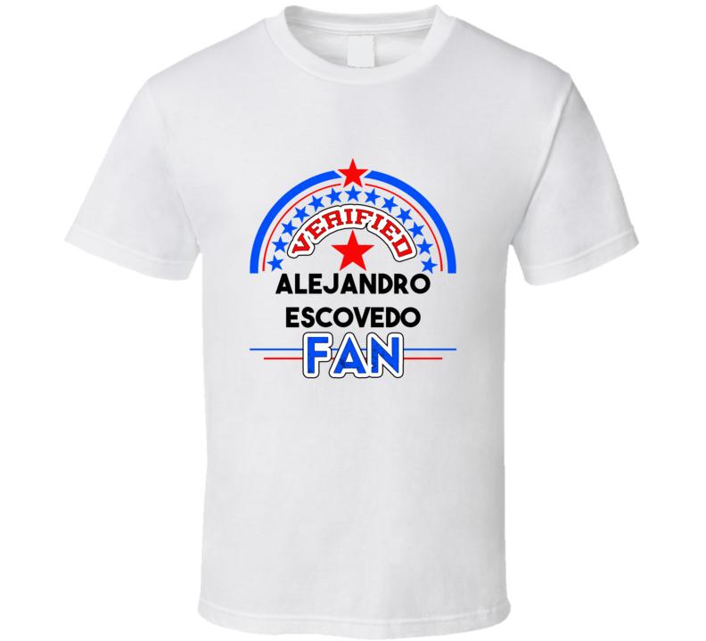 Alejandro Escovedo Verified Fan T shirt