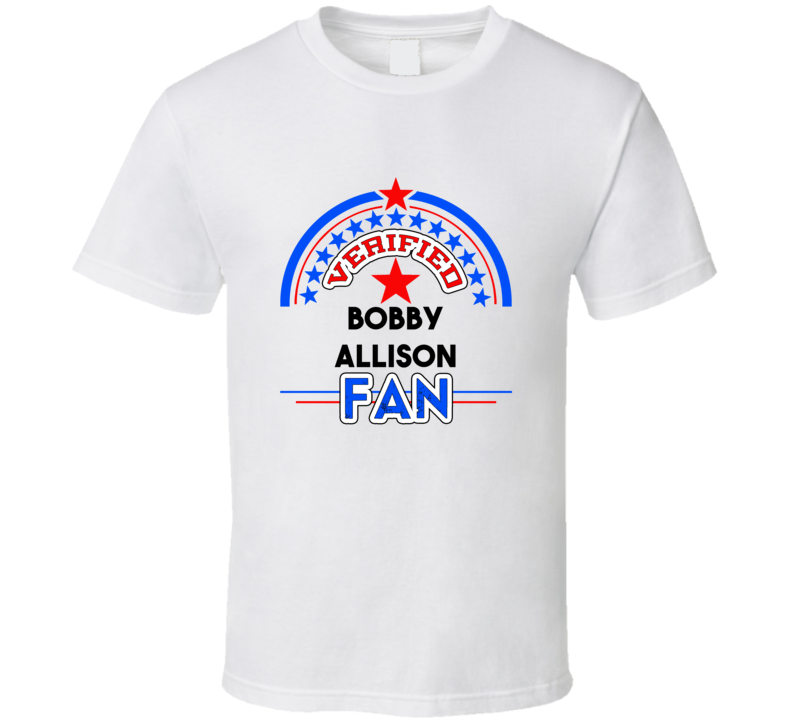 Bobby Allison Verified Fan T shirt