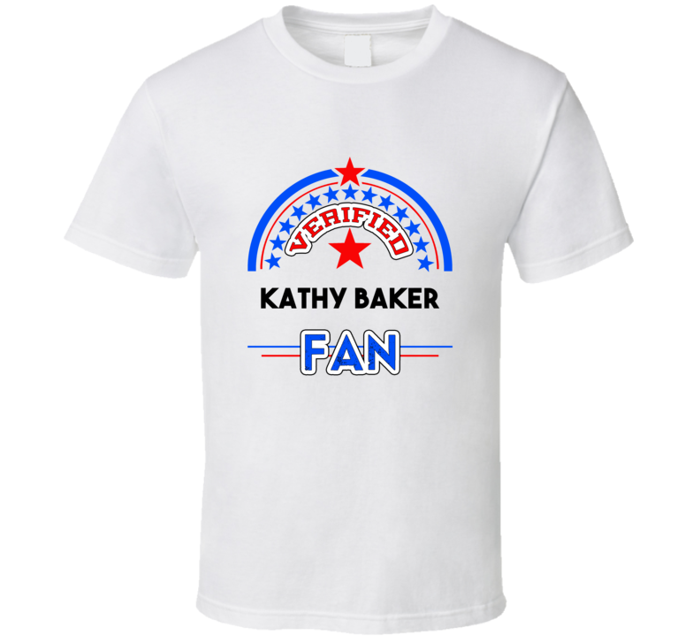 Kathy Baker Verified Fan T shirt