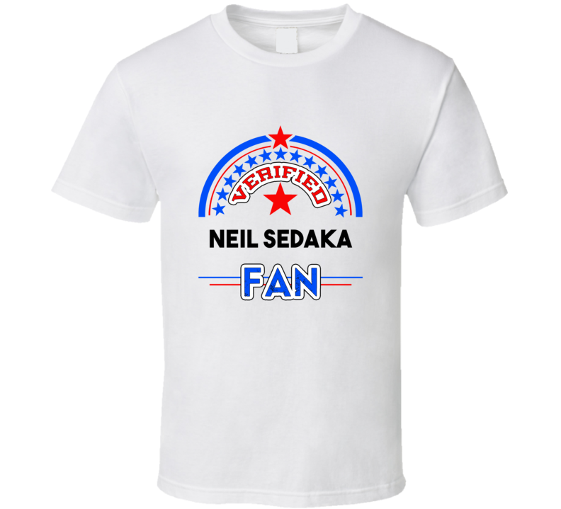 Neil Sedaka Verified Fan T shirt