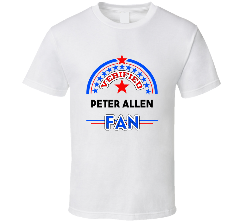 Peter Allen Verified Fan T shirt