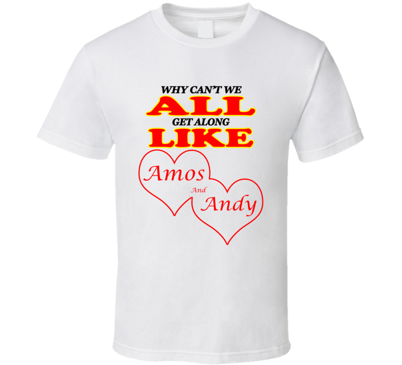Amos And Andy Cant We All Get Along T shirt