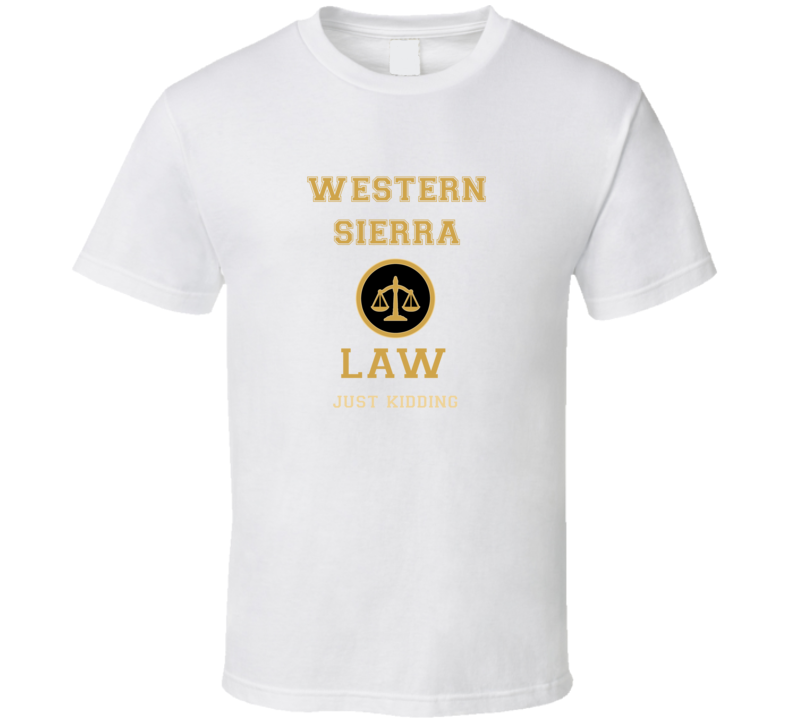 Western Sierra Law School  T shirt