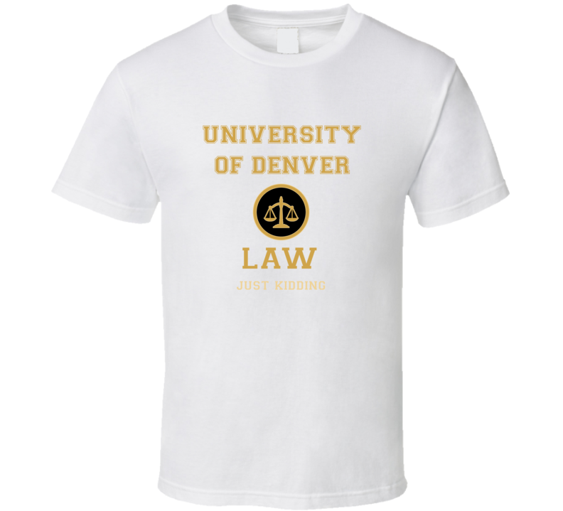 University Of Denver Law School  T shirt