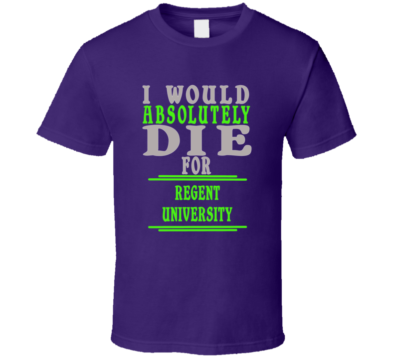 Regent University Id Die For T shirt
