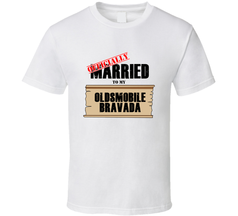 Oldsmobile Bravada Married To My T shirt