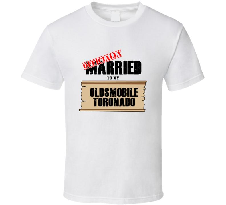 Oldsmobile Toronado Married To My T shirt