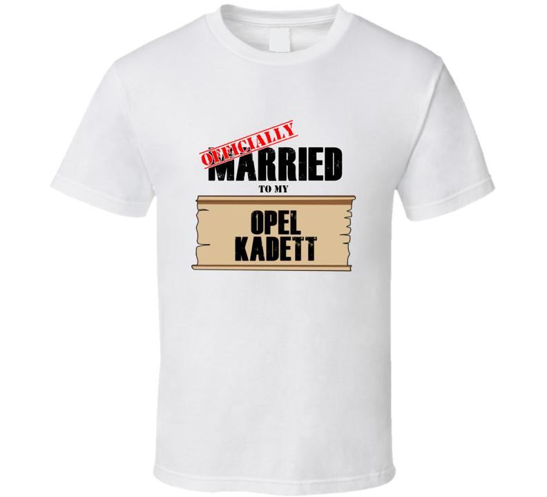 Opel Kadett Married To My T shirt