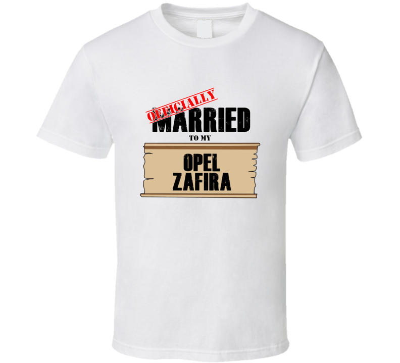 Opel Zafira Married To My T shirt
