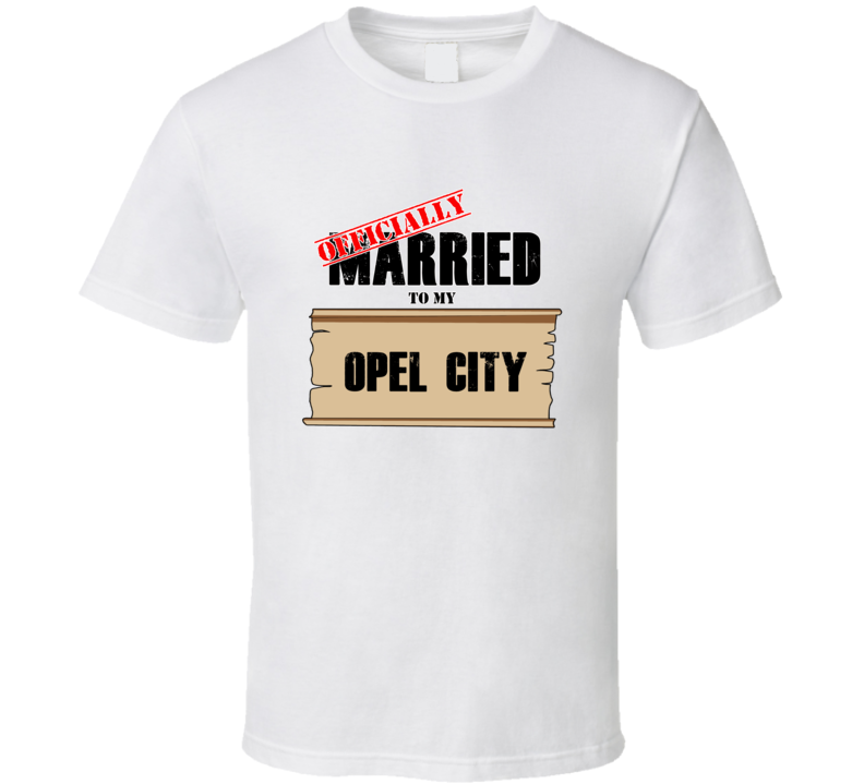 Opel City Married To My T shirt