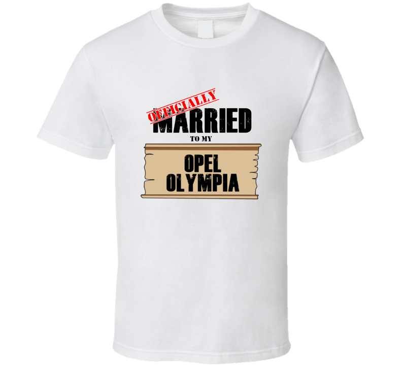 Opel Olympia Married To My T shirt